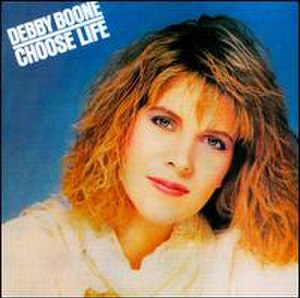 Choose Life (Debby Boone album) - Image: Choose Life