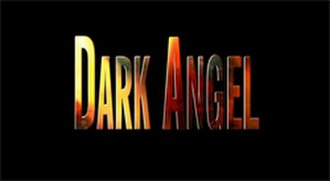 Dark Angel (TV series) - Image: Dark Angel Title Card