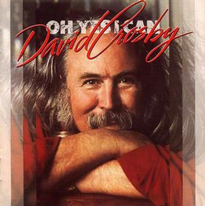 Oh Yes I Can - Image: David Crosby Oh Yes I Can