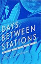Days Between Stations, 1st edition cover.jpg