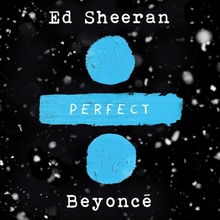 Ed Sheeran and Beyonce - Perfect Duet.png