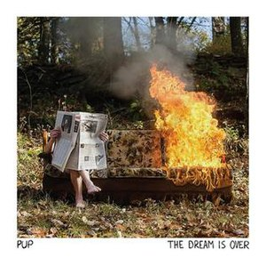 The Dream Is Over - Image: Front cover of 'The Dream Is Over' by 'PUP'