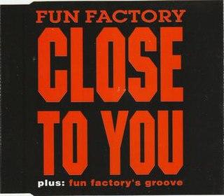 Close to You (Fun Factory song) 1994 single by Fun Factory