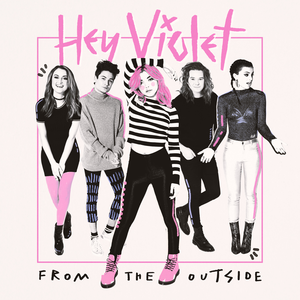 From the Outside (Hey Violet album) - Image: Hey Violet From the Outside