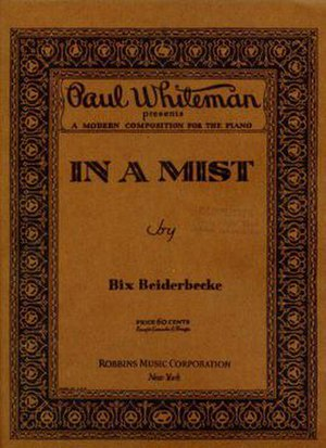 "In a Mist - 1928 sheet music cover, ""In a Mist"", by Bix Beiderbecke, Robbins Music, New York. ""Paul Whiteman presents A Modern Composition for the Piano."""
