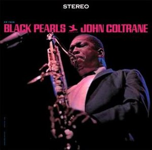 Black Pearls - Image: John Coltrane Black Pearls