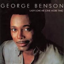 Lady Love Me (One More Time) - George Benson.jpg