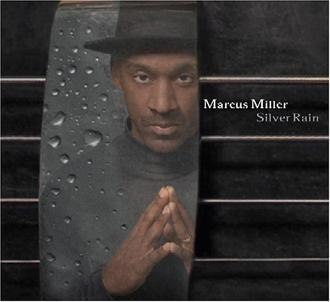 Silver Rain - Image: Marcus Miller Silver Rain