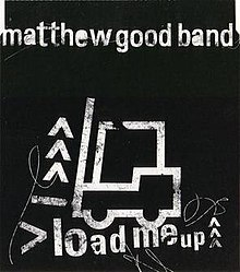 Matthew Good Band Load Me Up.jpg