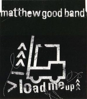 Load Me Up - Image: Matthew Good Band Load Me Up