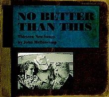 John Mellencamp 'No Better Than This'