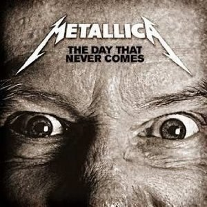 The Day That Never Comes - Image: Metallica The Day That Never Comes cover