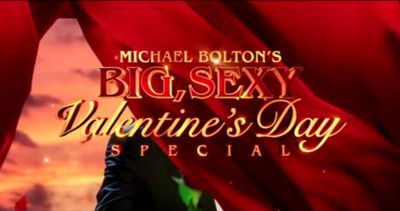 Picture of a TV show: Michael Bolton's Big, Sexy Valentine's Day Special