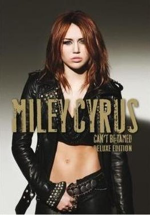 Can't Be Tamed - Image: Miley Cyrus Can't Be Tamed DVD