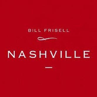 Nashville (Bill Frisell album) - Image: Nashville frisell