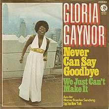 Never Can Say Goodbye - Gloria Gaynor.jpg