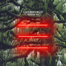 Rescue Me (OneRepublic song) - Wikipedia