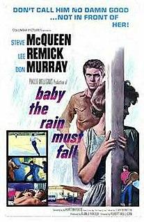 <i>Baby the Rain Must Fall</i> 1965 film by Robert Mulligan