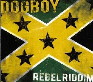 <i>Rebel Riddim</i> 2007 studio album by Dog Boy