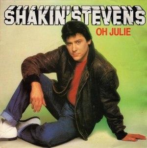 Oh Julie - Image: Shakin Stevens Oh Julie single cover