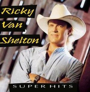 Super Hits (Ricky Van Shelton album) - Image: Super Hits album cover by Ricky Van Shelton