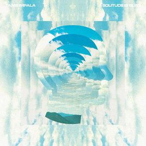 Solitude Is Bliss - Image: Tame Impala Solitude Is Bliss single art