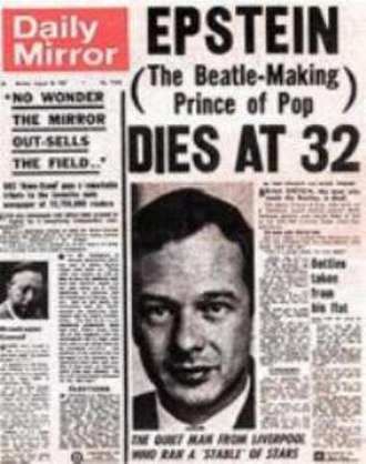 "Brian Epstein - The Daily Mirror Headline: ""EPSTEIN (The Beatle-Making Prince of Pop) DIES AT 32"""