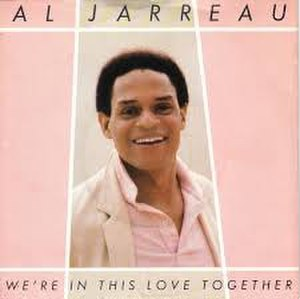 We're in This Love Together - Image: We're in This Love Together Al Jarreau
