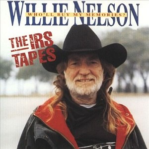 The IRS Tapes: Who'll Buy My Memories? - Image: Willie Nelson IRS Tapes