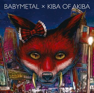 Babymetal × Kiba of Akiba - Image: BABYMETAL × Kiba of Akiba (cover)