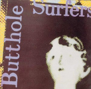Psychic... Powerless... Another Man's Sac - Image: Butthole Surfers UK Psychic