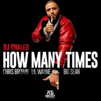 How Many Times (DJ Khaled song) - Image: DJ Khaled How Many Times