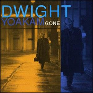 Gone (Dwight Yoakam album) - Image: Dwight Yoakam Gone