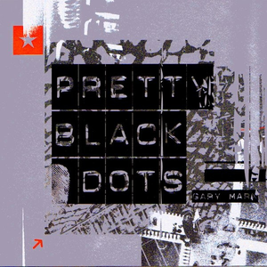 Pretty Black Dots - Image: Gary Marx Pre Bla Dots