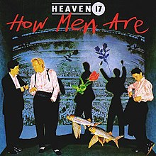 Heaven 17 how men are.jpg