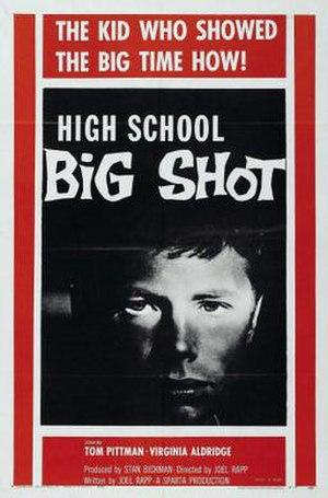 "High School Big Shot - One-sheet for ""High School Big Shot"""