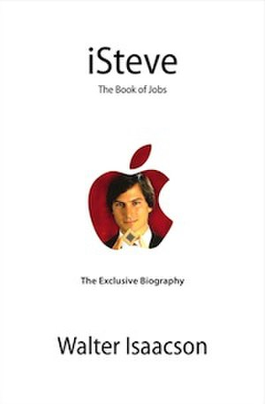 Steve Jobs (book) - The placeholder cover used for the book uses the working title, iSteve: The Book of Jobs.