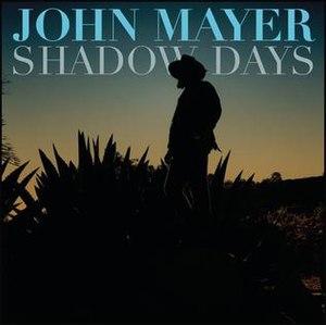 Shadow Days - Image: John Mayer Shadow Days