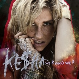 We R Who We R - Image: Keha We R Who We R Official Single Cover