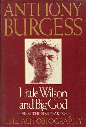Little Wilson and Big God - First edition (publ. Weidenfeld & Nicolson)