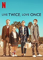 Picture of a movie: Live Twice, Love Once