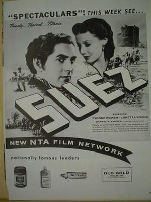 "NTA Film Network - The NTA Film Network broadcast both films and television programs. NTA publicized its feature films as ""Spectaculars"". Seen here is the 1957 advertisement for the first TV airing of Suez, starring Tyrone Power and Loretta Young."