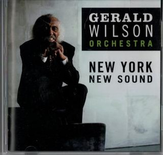 <i>New York, New Sound</i> 2003 studio album by Gerald Wilson Orchestra