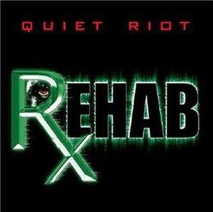 Rehab (Quiet Riot album) - Image: Qrrehabcover