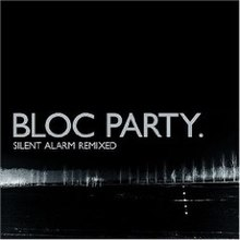 "Mostly black album cover with winter image of grey tree line in distance, captioned ""BLOC PARTY."" and (much smaller) ""SILENT ALARM REMIXED"" below it."