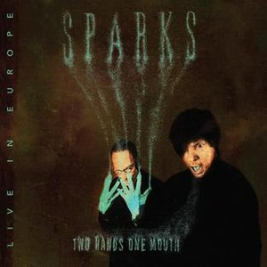 Two Hands, One Mouth: Live in Europe - Image: Sparks Two Hands One Mouth
