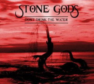 Don't Drink the Water (Stone Gods song) - Image: Stone Gods Don't Drink The Water