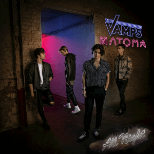 All Night (The Vamps and Matoma song) - Image: The Vamps & Matoma All Night