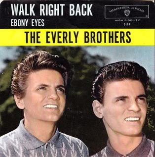Walk right back Everly Bros