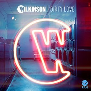 Dirty Love (song) - Image: Wilkinson Dirty Love